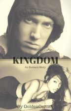 Kingdom {An Eminem Story} {BWWM} by GoldenGarnet