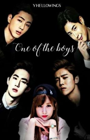 ONE OF THE BOYS (Still Editing) by Yhellowings