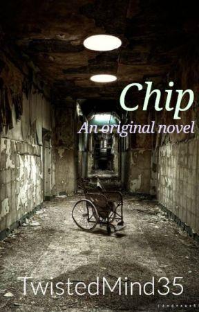 Chip: An Original Novel by TwistedMind35