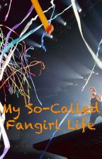 My So-Called Fangirl Life by nkotb_chickadee