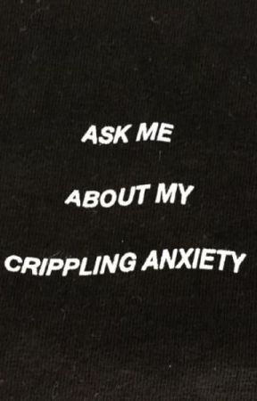 Ask me about my crippling anxiety- A poetry Anthology by JuliaBeauchesne7