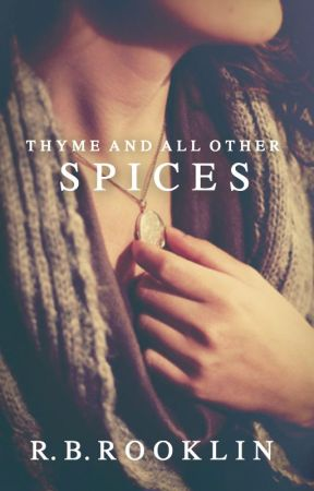 Thyme and All Other Spices by Rookieoftheyear2