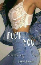 Fuck You [Adrien Agreste Y Tú]  by Sweet_Love26