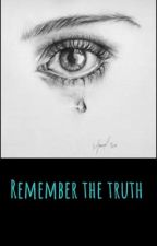 Remember The Truth by brooklynsreality