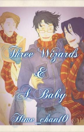 Three Wizards & A Baby [ Harry Potter Fanfic] by Hime_chan10