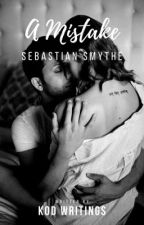 A Mistake (Sebastian Smythe love story) by Scorch_Runner2004