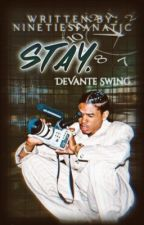 S t a y|DeVanté Swing by ninetiesfanatic