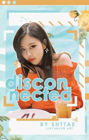 ✧・゚ disconnected  !! by shttae