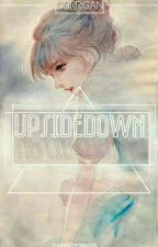 UpsideDown by ParadoxInVoid