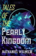 Tales of the Pearly Kingdom (Pearly Tales Vol. 2) by NathanielWilhelm