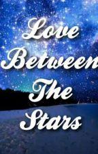 Love Between The Stars by BlueSkies_9124