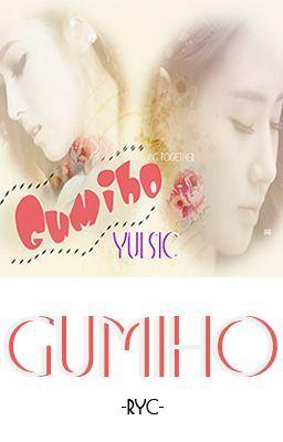 [Longfic] Cover / Edit - Gumiho |YulSic| ~ Tạm ngưng