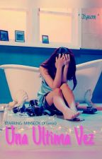 """ UNA ULTIMA VEZ "" ( Xiumin y tu ) +17  by JKarenn"