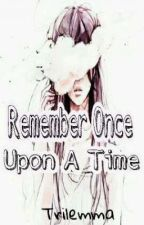 Remember Once Upon A Time by Trilemma