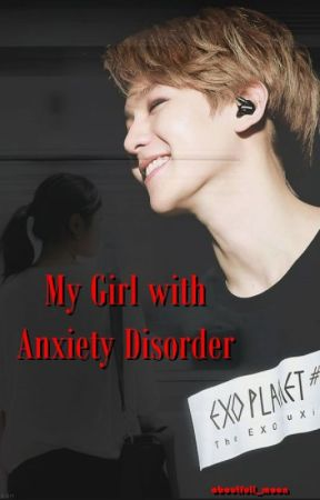 My Girl With Anxiety Disorder by aboutfull_moon