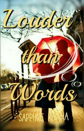 Louder than Words by FireForTheHeart