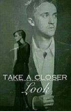 ~Take A Closer Look~ (Dramione Story) by FantasyIsAll
