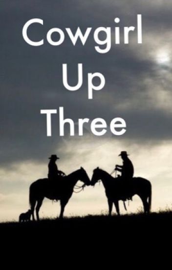 Cowgirl Up Three