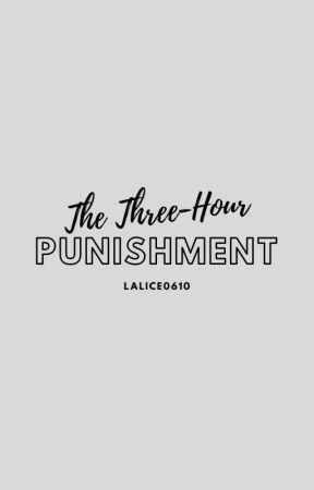 The Three-Hour Punishment by lalice0610