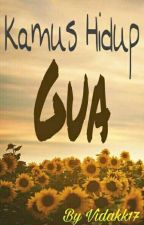 Kamus Hidup Gua by Vidakk17