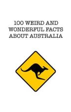 100 Weird and Wonderful Facts About Australia by Monday_25