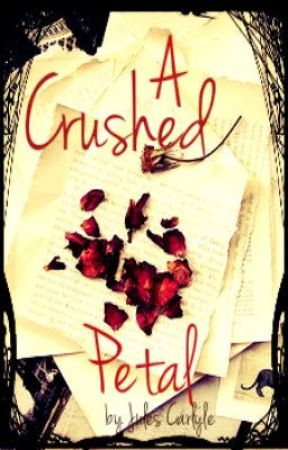 A Crushed Petal- Book 2 by JulesCarlyle