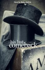 His last Comeback (On - Hold) by Maria_CarCat