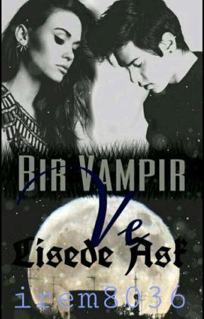 Bir Vampir Ve Lisede Aşk by irem8036