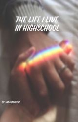 The life I live in high school by xOmqGiulia