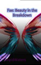 Fae- Beauty In The Breakdown by RapidWaters
