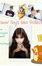 The Flower Boys Who Protect A Girl by nsakinah