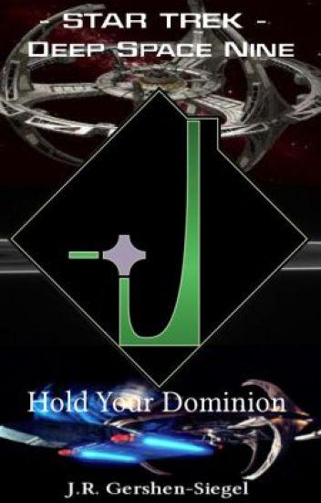 Hold Your Dominion  {Star Trek Fan Fiction}