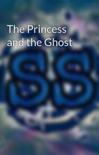 The Princess and the Ghost by SilentShout_SS