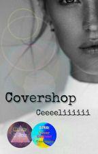Covershop ¦ Open by Ceeeeliiiiii