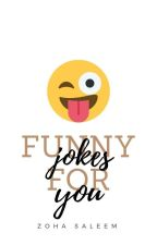 Funny Jokes For You | ✔ by alittlessweet