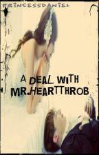 A Deal with Mr. Heartthrob by princessdaniel