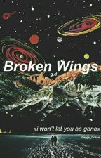 Broken wings [g.d] by likedeyjavu