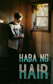 Haba Ng Hair! (boyxboy) by DoubleYoo