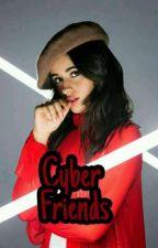Cyber Friends - Camila/You  [PT/BR ] by HeartsToCamila