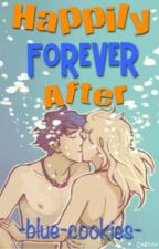 Happily Forever After - A Percy Jackson fanfiction by bloodyhellkillian