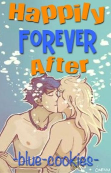 Happily Forever After - A Percy Jackson fanfiction