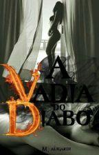 A vadia do Diabo by MillenaAgliardi