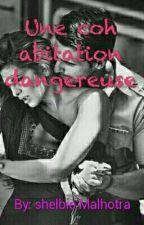 Une cohabitation dangereuse by ShelbieMalhotra