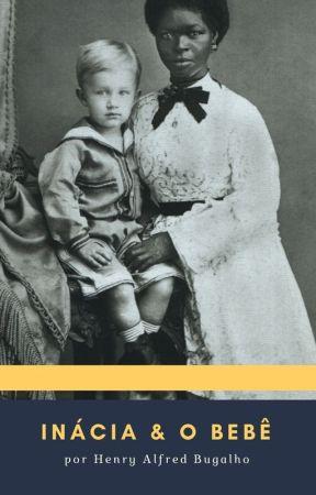 Inácia e o bebê by HenryAlfredBugalho