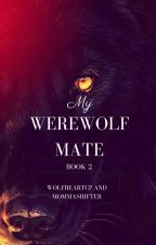My Werewolf Mate by Wolfheartcp