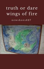 wings of  fire Truth Or Dare  by newshoes627