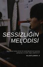 Sessizliğin Melodisi by A-AySeL