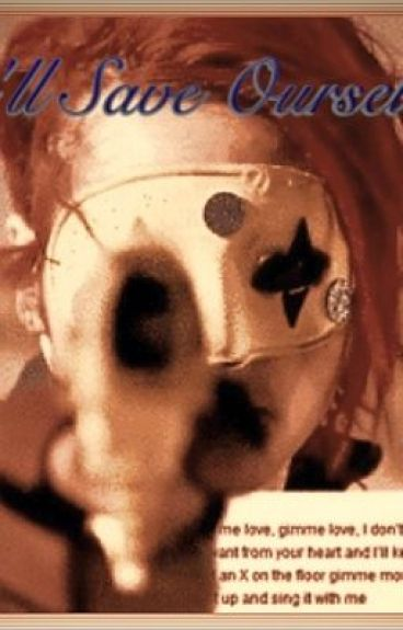 We'll Save Ourselves{Party Poison/Killjoy fanfiction) on hold