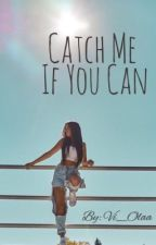Catch Me If You Can by Vi_Olaa