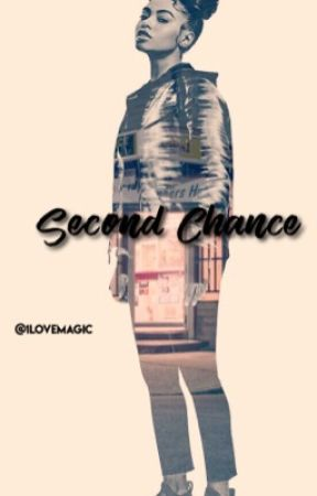 A Second Chance | Chris Brown Fan Fic by 1LoveMagic